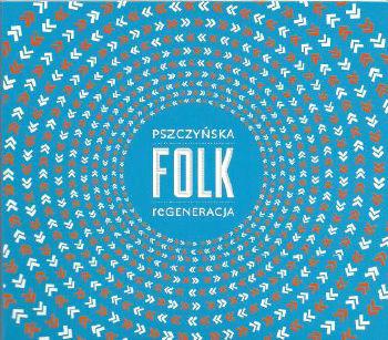 Pszczyńska Folk Regeneracja