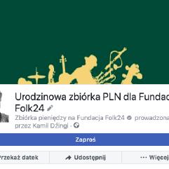 Urodzinowa zbiórka dla Fundacji Folk24
